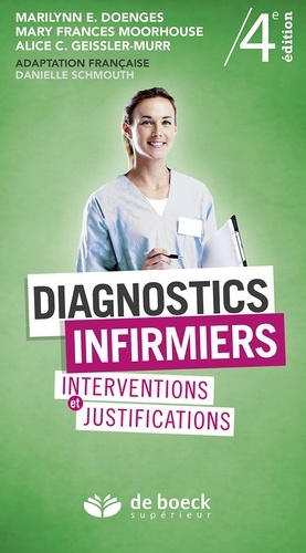 Marilynn Doenges et Mary Frances Moorhouse - Diagnostics infirmiers - Interventions et justifications.