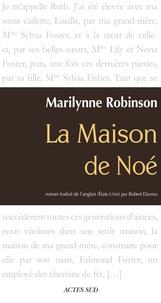 Marilynne Robinson - La maison de Noé.