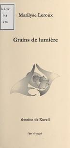 Marilyse Leroux - Grains de lumière.
