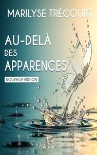 Marilyse Trécourt - Au-delà des apparences....