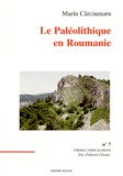 Marin Carciumaru - Le paléolithique en Roumanie.