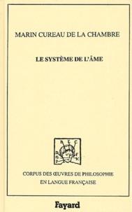 Marin Cureau de La Chambre - Le système de l'âme.