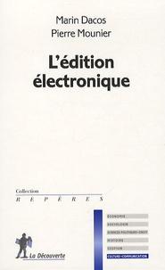 Marin Dacos et Pierre Mounier - L'édition électronique.