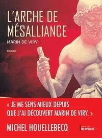 Marin de Viry - L'arche de mésalliance.
