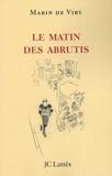 Marin de Viry - Le matin des abrutis.
