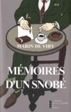 Marin de Viry - Mémoires d'un snobé.