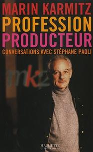 Marin Karmitz - Profession Producteur - Conversations avec Stéphane Paoli.