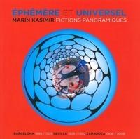 Marin Kasimir et Bernard Testu - Ephémères et universelles - Fictions panoramiques.