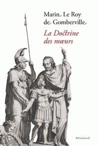 Marin Le Roy de Gomberville - La doctrine des moeurs.