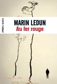 Marin Ledun - Au fer rouge.