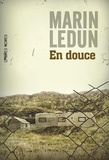 Marin Ledun - En douce.