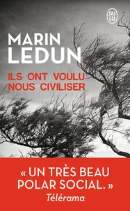 Marin Ledun - Ils ont voulu nous civiliser.