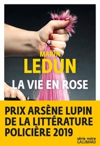 Marin Ledun - La vie en Rose.