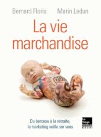 Deedr.fr La vie marchandise - Du berceau à la retraite, le marketing veille sur vous Image