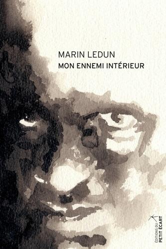 Marin Ledun - Mon ennemi intérieur.