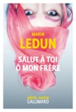 Marin Ledun - Salut à toi ô mon frère.