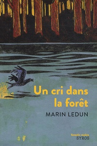 Marin Ledun - Un cri dans la forêt.