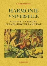 Marin Mersenne - Harmonie universelle - Contenant la théorie et la pratique de la musique.