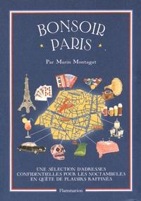 Marin Montagut - Bonsoir Paris - Une sélection d'adresses confidentielles pour les noctambules en quête de plaisirs raffinés.
