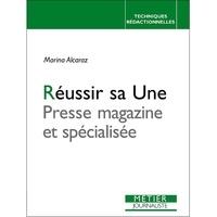 Marina Alcaraz - Réussir sa Une - Presse magazine et spécialisée.