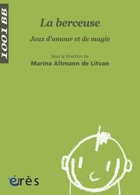 Marina Altmann de Litvan - La berceuse - Jeux d'amour et de magie.