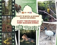 Marina Anca - O'Loty l'écureuil Tome 2 : O'Loty t'invite dans la forêt magique Boreea O'Loty te invita al bosque mágico de Boreea.