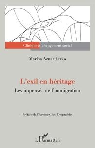 Marina Aznar Berko - L'exil en héritage - Les impensés de l'immigration.