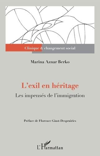 L'exil en héritage. Les impensés de l'immigration