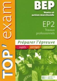Marina Barroso et Alban Muys - Top'Exam BEP Vente et Action marchande EP2 - Travaux professionnels.