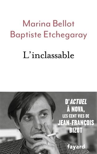 Marina Bellot et Baptiste Etchegaray - L'inclassable - D'Actuel à Nova, les cent vies de Jean-François Bizot.