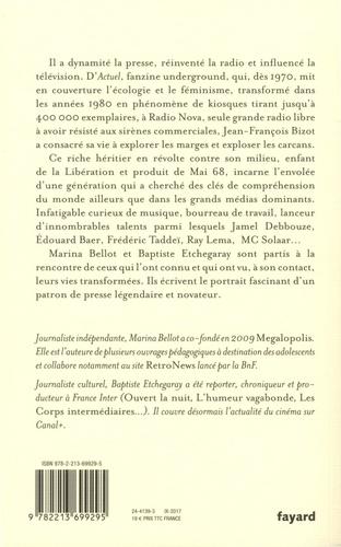 L'inclassable. D'Actuel à Nova, les cent vies de Jean-François Bizot