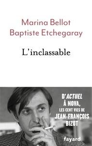 Marina Bellot et Baptiste Etchegaray - L'inclassable.