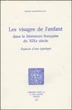 Marina Bethlenfalvay - Les visages de l'enfant dans la littérature française du XIXe siècle - Esquisse d'une typologie.