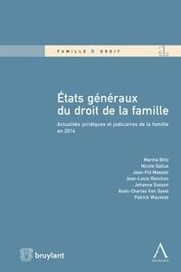 Marina Blitz et Nicole Gallus - Etats généraux du droit de la famille - Actualités juridiques et judiciaires de la famille en 2014.