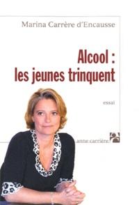 Marina Carrère d'Encausse - Alcool : les jeunes trinquent.
