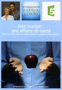 Marina Carrère d'Encausse et Michel Cymes - Bien manger : une affaire de santé.