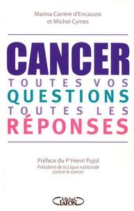 Marina Carrère d'Encausse et Michel Cymes - Cancer - Toutes vos questions, toutes les réponses.