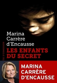 Marina Carrère d'Encausse - Les enfants du secret.