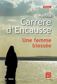 Marina Carrère d'Encausse - Une femme blessée.