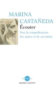 Marina Castaneda - Ecouter - Vers la comrpéhension des autres et de soi-même.