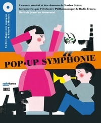 Marina Cedro et Jean-Luc Fromental - Pop-up Symphonie. 1 CD audio