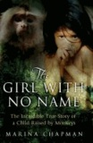 Marina Chapman et Vanessa James - The Girl with No Name - The Incredible True Story of a Child Raised by Monkeys.