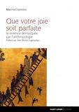 Marina Copsidas - Que votre joie soit parfaite - La violence démasquée par l'anthropologie.