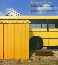 Marina Cox et Marc Ots - Baraques à frites / Fritkot - Edition bilingue français-néerlandais.
