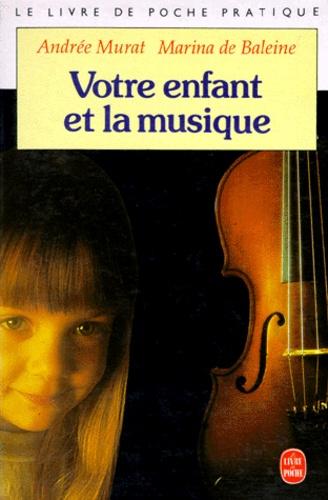 Marina de Baleine et Michel Murat - Votre enfant et la musique.