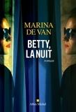 Marina DE VAN - Betty, la nuit.