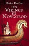 Marina Dédéyan - Les Vikings de Novgorod.