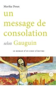 Marina Doux - Un message de consolation selon Gauguin.