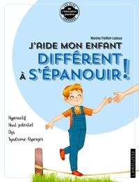 Marina Failliot-Laloux - J'aide mon enfant différent à s'épanouir ! - Hyperactif, haut potentiel, Dys, syndrome Asperger.