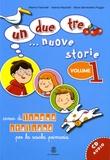 Marina Falcinelli et Valeria Mazzetti - Un due tre... nuove storie - Volume 1. Corso di lingua italiana per la scuola primaria. 1 CD audio